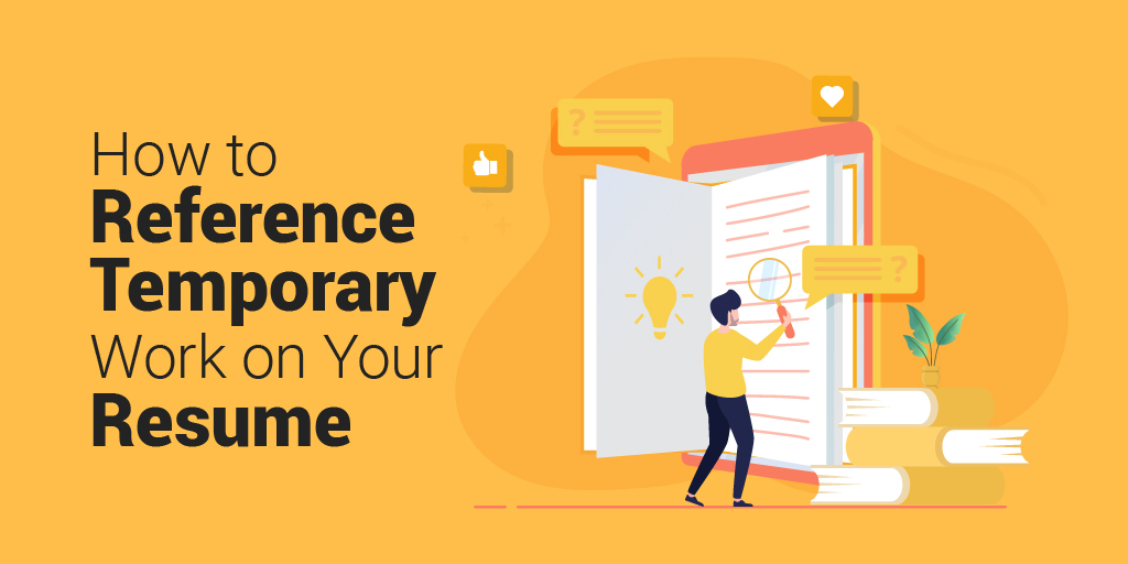 How to Reference Temporary Work on Your Resume